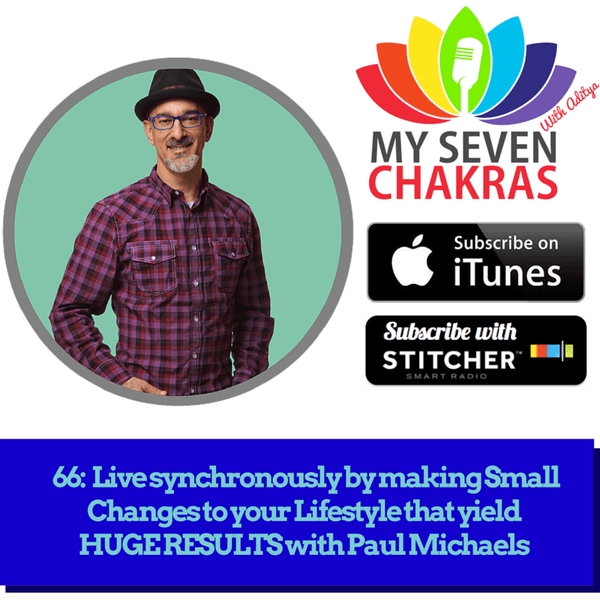 LifehackrDiet's Paul Michaels featured on the %22My Seven Chakras%22 podcast.