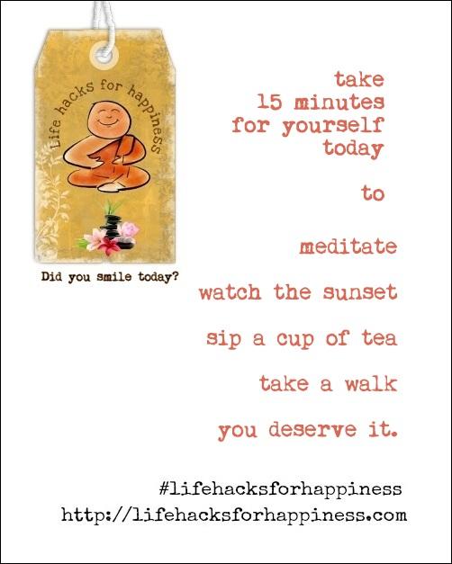 take 15 min lifehacksforhappiness