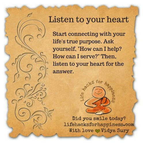 Listen to your heart #lifehacksforhappiness