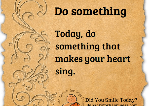 Do something. Life hacks for happiness