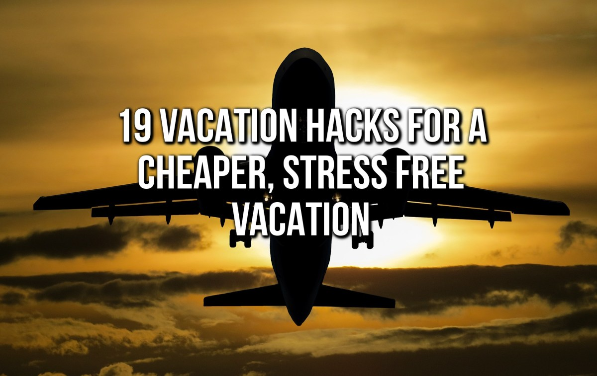 Vacation Hacks You Should Know