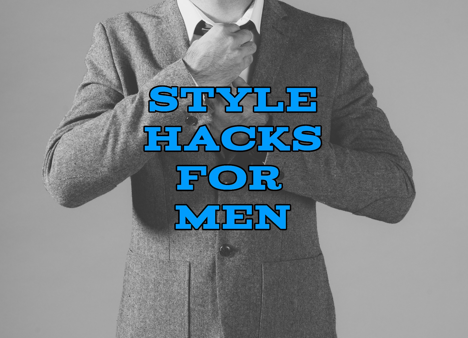8 Quick Men's Fashion And Grooming Hacks