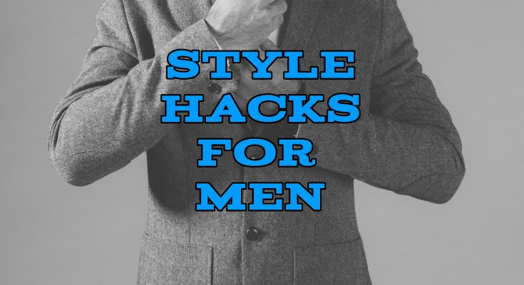 Male Grooming - Style Hacks For Men Featured Image