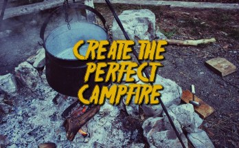 How To Create The Perfect Campfire