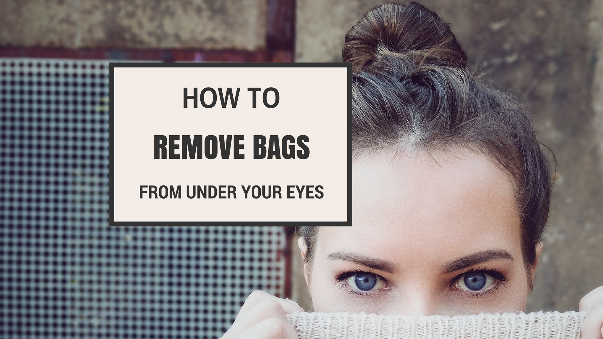 how to make bags under your eyes
