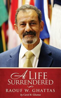 A Life Surrendered: Raouf W. Ghattas