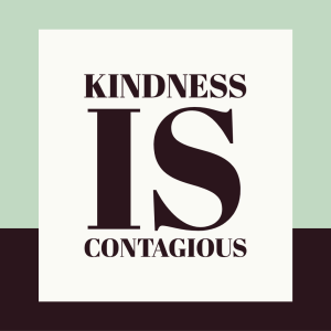 Kindness is contagious. World kindness day quotes