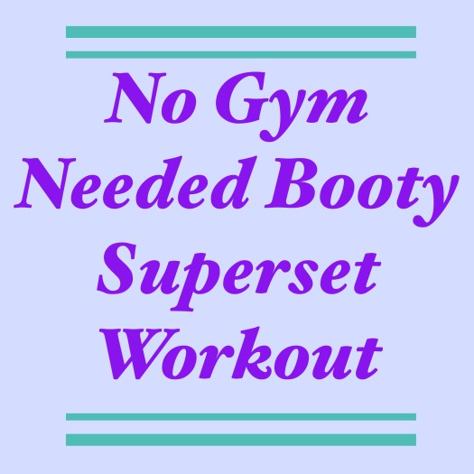 No Gym Needed Booty Superset Workout