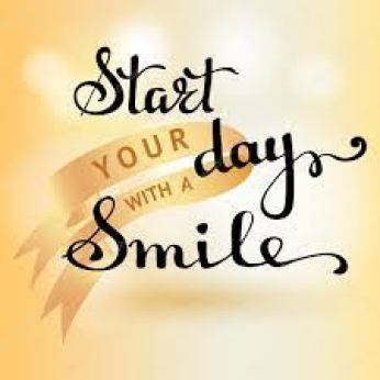 Always Start your Day with a Smile