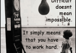 Nothing is Ever Impossible: Just believe and have Confidence you Can