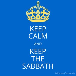 Keep Calm and Keep the Sabbath