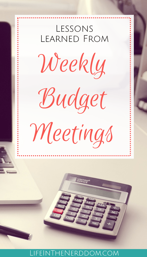 Lessons we've learned from weekly budget meetings at LifeInTheNerddom.com