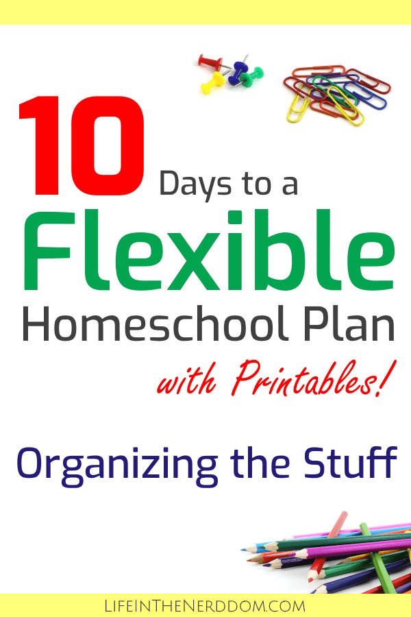 10 Days to a Flexible Homeschool Plan - Organizing the Stuff