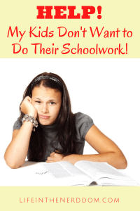 Help! My Kids Don't Want To Do Their Schoolwork @ LifeInTheNerddom.com