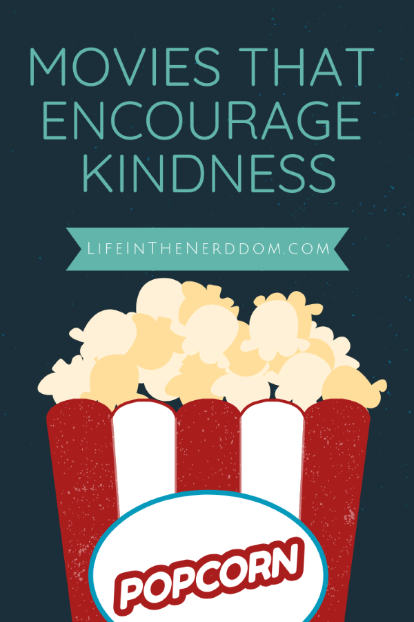 Movies that Encourage Kindness at LifeInTheNerddom.com