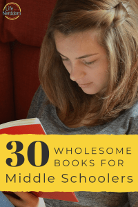 30 Wholesome Books for Middle Schoolers at LifeInTheNerddom.com