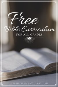 Free Bible Curriculum for All Grades at LifeInTheNerddom.com