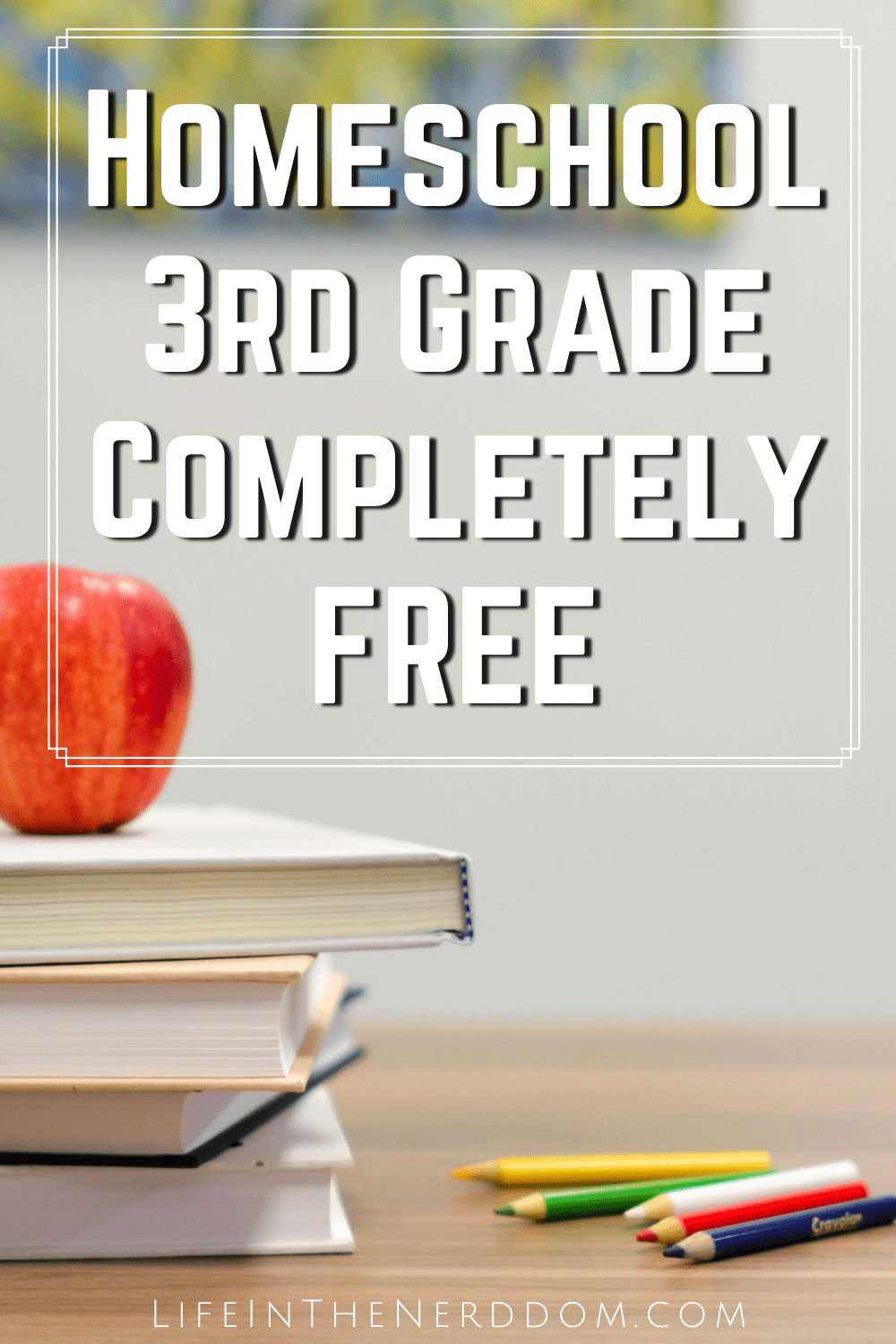Homeschool Third Grade Completely Free at LifeInTheNerddom.com