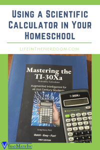 Using a Scientific Calculator in Your Homeschool @ LifeInTheNerddom.com