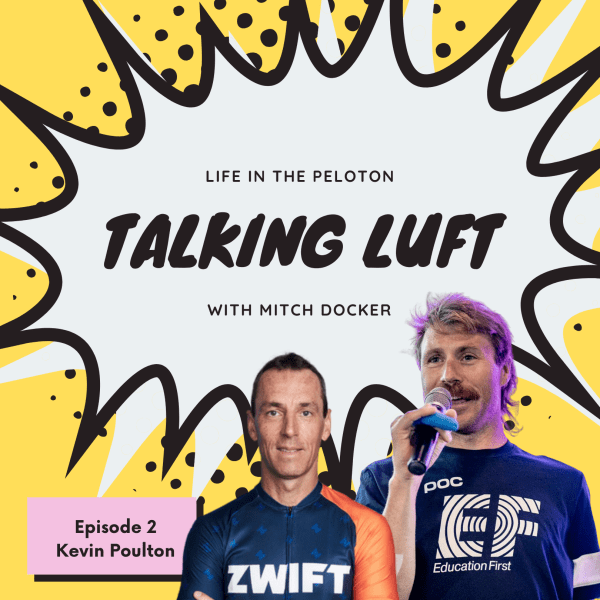 Talking Luft! Ep. 2 with Kevin Poulton