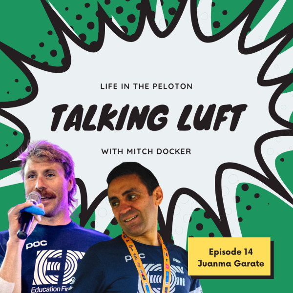 Talking Luft! with Juanma Garate. Ep 14.