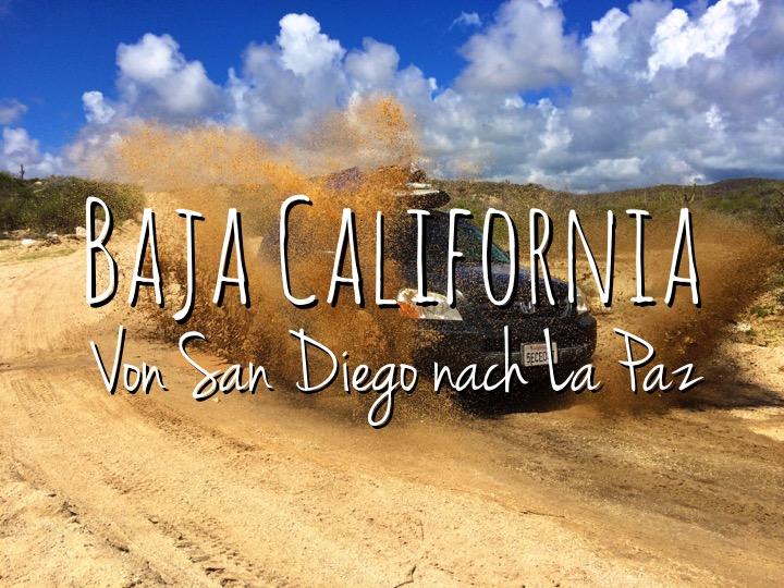 Baja California - Von San Diego nach La Paz