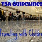 TSA Guidelines to Traveling with Children