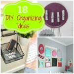 18 DIY Organizing Ideas!