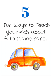 5 Fun Ways to Teach Your Kids about Auto Maintenance