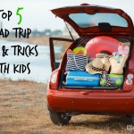 Top 5 Road Trip Tips & Tricks with Kids