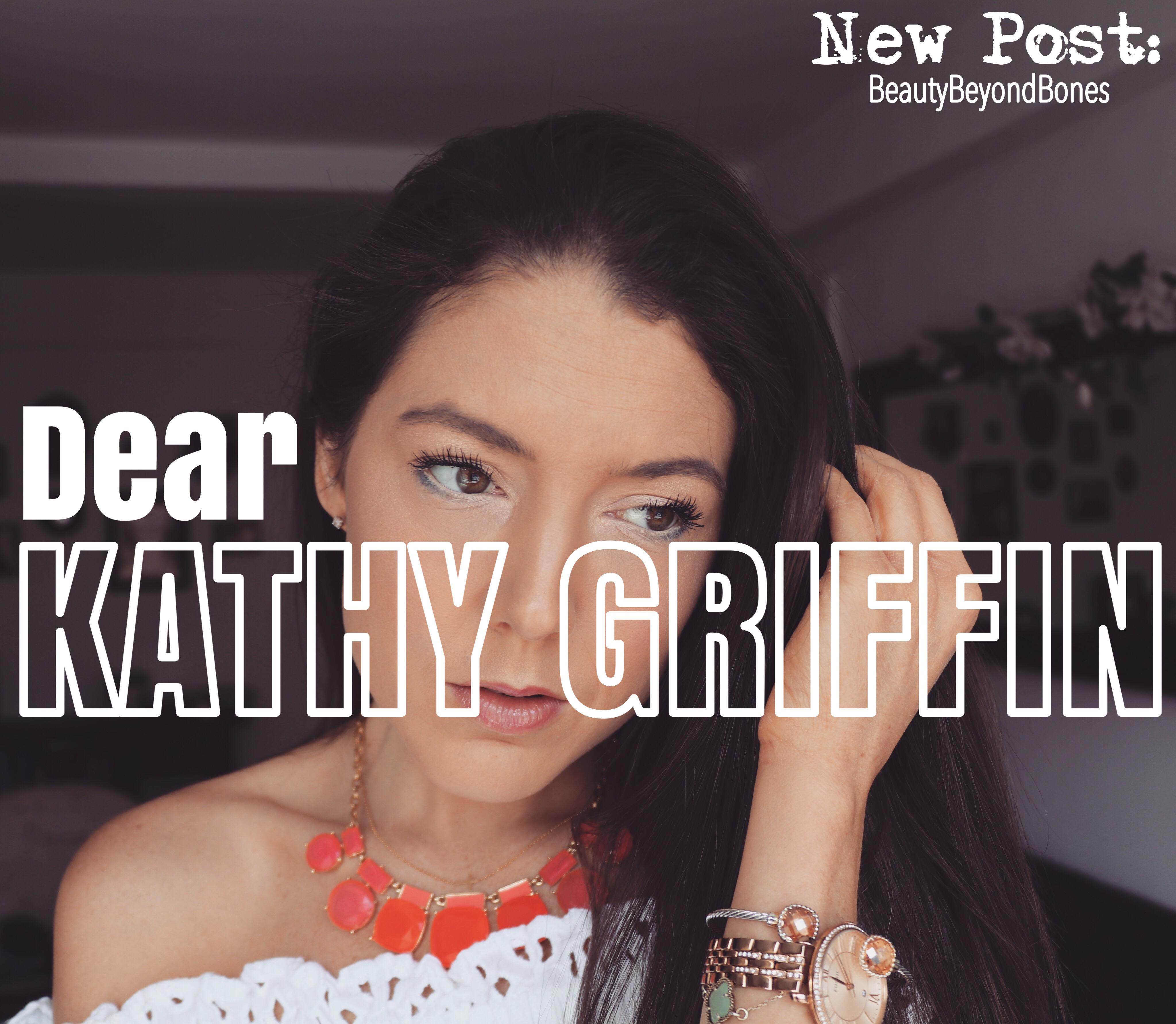 Dear Kathy Griffin…