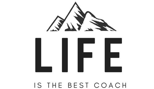 Life is the best coach