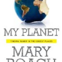 818: My Planet by Mary Roach