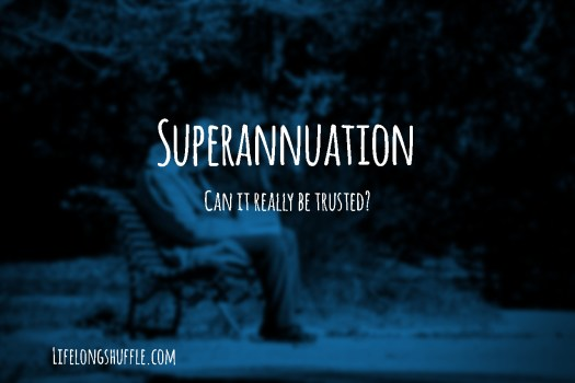 Superannuation, early retirement, financial independence.
