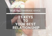 Newlywed Marriage Advice: 21 Keys to Your Best Relationship