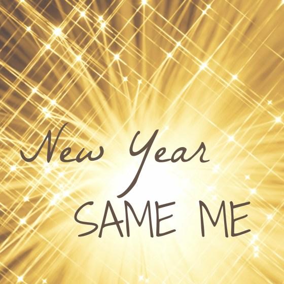 New Year, Same Me