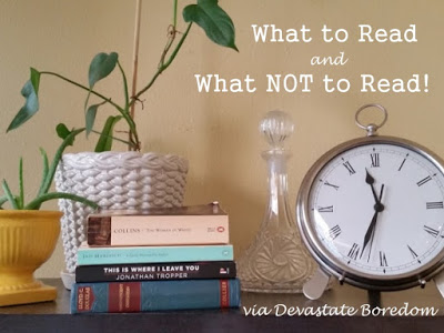 What to read, and not to read, Book Reviews via Devastate Boredom