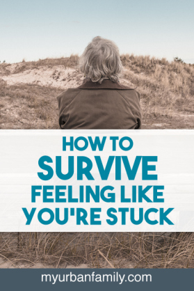 how-to-survive-feeling-stuck-social-www.myurbanfamily.com_