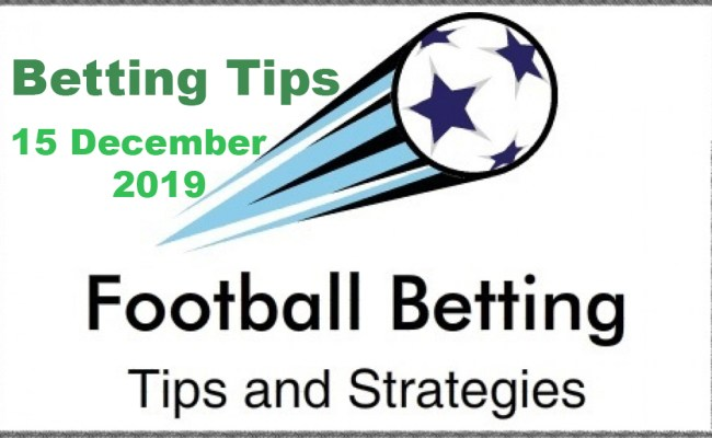 Betting Tips 15 December 2019 Betting And News Life