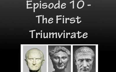 Julius Caesar # 10 – The First Triumvirate