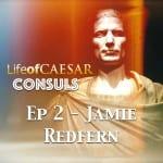 Julius Caesar CONSUL Series #2 – Jamie Redfern