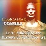 Julius Caesar CONSUL #9 – Mike Duncan, History Of Rome Podcast