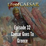 Julius Caesar #32 – Caesar Goes To Greece