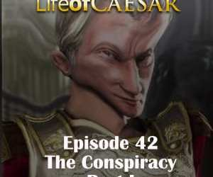 Julius Caesar #42 – The Conspiracy, Part I