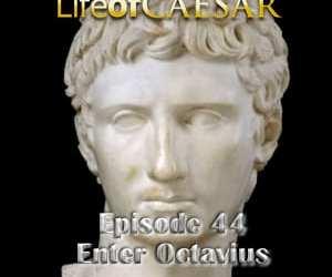 Julius Caesar #44 – Enter Octavius