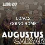 Life Of Augustus – #02 – Going Rome