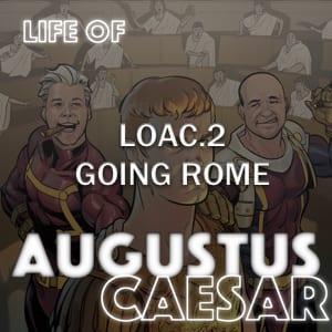 Augustus Caesar #02 – Going Rome