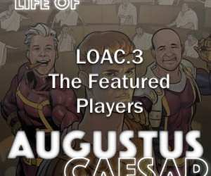 Augustus Caesar #03 – The Featured Players