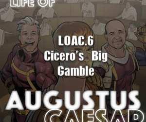 Augustus Caesar #06 – Cicero's Big Gamble