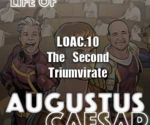 Augustus Caesar #10 – The Second Triumvirate